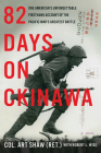 82 Days on Okinawa: One American's Unforgettable Firsthand Account of the Pacific War's Greatest Battle Cover Image