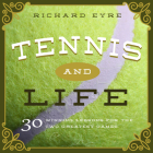 Tennis and Life: 30 Winning Lessons for the Two Greatest Games Cover Image