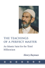 The Teachings of a Perfect Master: An Islamic Saint for the Third Millennium Cover Image