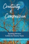 Creativity & Compassion: Spalding Writers Celebrate 20 Years Cover Image