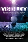 Visibility: Success Stories from Elite Leaders Making an Impact from the Stage Cover Image
