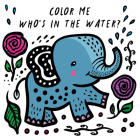 Color Me: Who's in the Water? (Wee Gallery Bath Books) Cover Image