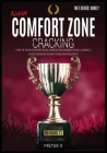 Bloody Comfort Zone Cracking: Unfu*k Your Comfort Zone, Achieve the Hardest Goals, create a Huge Vision of Your Future and Follow It. Cover Image