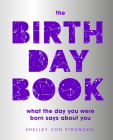 The Birthday Book: What the day you were born says about you Cover Image