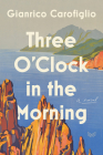 Three O'Clock in the Morning: A Novel Cover Image