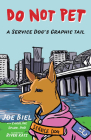 Do Not Pet: A Service Dog's Graphic Tail (Good Life) Cover Image