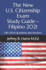 The New U.S. Citizenship Exam Study Guide - Filipino: 128 USCIS Questions and Answers Cover Image