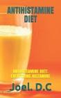 Antihistamine Diet: Antihistamine Diet: Everything Histamine Cover Image
