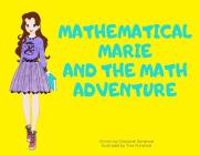 Mathematical Marie: And The Math Adventures Cover Image