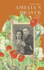 Amelia's Prayer: A Novel Book One Cover Image