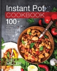 Instant Pot Cookbook: 100+ Foolproof Recipes For Your Electric Pressure Cooker Cover Image