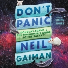 Don't Panic: Douglas Adams and the Hitchhiker's Guide to the Galaxy Cover Image