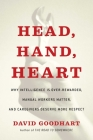 Head, Hand, Heart: Why Intelligence Is Over-Rewarded, Manual Workers Matter, and Caregivers Deserve More Respect Cover Image