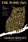 The Blind Owl (Authorized by The Sadegh Hedayat Foundation - First Translation into English Based on the Bombay Edition) Cover Image