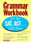 Grammar Workbook for the SAT, ACT...and More Cover Image