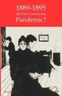1889-95: The First Coronavirus Pandemic? Cover Image