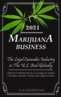 Marijuana Business 2021: The Legal Cannabis Industry in The U.S. And Globally - Objective Market-Driven Coverage of Global Cannabis Industry Tr Cover Image