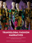 Transglobal Fashion Narratives: Clothing Communication, Style Statements and Brand Storytelling Cover Image
