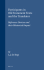 Participants in Old Testament Texts and the Translator: Reference Devices and Their Rhetorical Impact (Studia Semitica Neerlandica #39) Cover Image