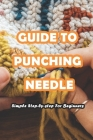 Guide To Punching Needle: Simple Step-by-step For Beginners Cover Image