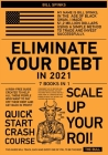 Eliminate Your Debt in 2021 [7 in 1]: A Risk-Free Guide Created to Help All Those People Who Want to Pay Off Their Debt and Get Back in Profit Cover Image