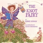 The Knot Fairy: Winner of 7 Children's Picture Book Awards Cover Image