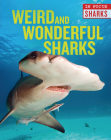 Weird and Wonderful Sharks Cover Image
