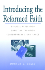 Introducing the Reformed Faith: Biblical Revelation, Christian Tradition, Contemporary Significance Cover Image