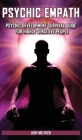 Psychic Empath: Psychic Development Survival Guide for Highly Sensitive People. Practicing Mindfulness, Mental Health Essential Medita Cover Image