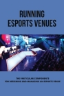 Running Esports Venues: The Particular Components For Designing And Managing An Esports Venue: Esports Market Structure Cover Image