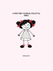 A Very First Journal For Little Girls Cover Image