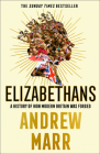 Elizabethans: How Modern Britain Was Forged Cover Image