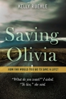 Saving Olivia: How far would you go to save a life? Cover Image