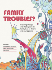 Family Troubles?: Exploring Changes and Challenges in the Family Lives of Children and Young People Cover Image