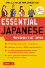 Essential Japanese Phrasebook & Dictionary: Speak Japanese with Confidence! Cover Image
