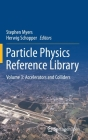 Particle Physics Reference Library: Volume 3: Accelerators and Colliders Cover Image
