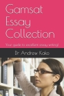 Gamsat Essay Collection: Your guide to excellent essay writing! Cover Image
