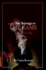 She Belongs To The Game (A Pimp's Sister #1) Cover Image