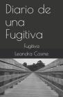 Diario de una Fugitiva: Fugitiva Cover Image