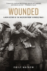 Wounded: A New History of the Western Front in World War I Cover Image