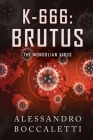 K-666: BRUTUS - The Mongolian Virus: War through biological weapons Cover Image