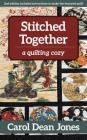 Stitched Together: A Quilting Cozy Cover Image