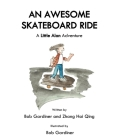An Awesome Skateboard Ride: A Little Alan Adventure Cover Image