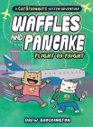 Waffles and Pancake: Flight or Fright: Flight or Fright Cover Image