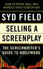 Selling a Screenplay: The Screenwriter's Guide to Hollywood Cover Image