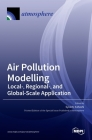 Air Pollution Modelling: Local-, Regional-, and Global-Scale Application Cover Image