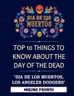 Dia De Los Muertos: Top 10 Things To Know About The Day Of The Dead: