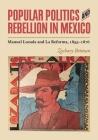 Popular Politics and Rebellion in Mexico: Manuel Lozada and La Reforma, 1855-1876 Cover Image