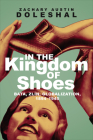 In the Kingdom of Shoes: Bata, Zl?n, Globalization, 1894-1945 Cover Image