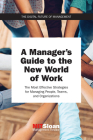 A Manager's Guide to the New World of Work: The Most Effective Strategies for Managing People, Teams, and Organizations (The Digital Future of Management) Cover Image